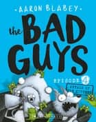 Bad Guys Episode 4: Attack of the Zittens ebook by Aaron Blabey