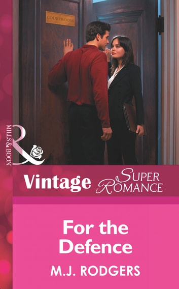 For The Defense (Mills & Boon Vintage Superromance) (White Knight Investigations, Book 2) ebook by M.J. Rodgers