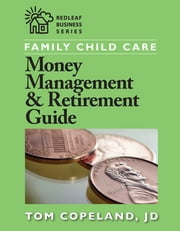 Family Child Care Money Management and Retirement Guide ebook by Tom Copeland