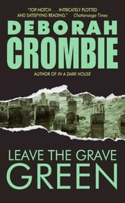 Leave the Grave Green ebook by Deborah Crombie