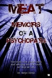 Meat: Memoirs of A Psychopath ebook by Dr Cerys Davies