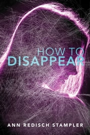 How to Disappear ebook by Ann Redisch Stampler
