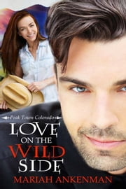Love on the Wild Side ebook by Mariah Ankenman