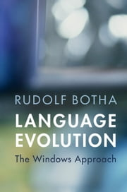Language Evolution - The Windows Approach ebook by Rudolf Botha
