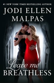 Leave Me Breathless ebook by Jodi Ellen Malpas