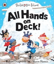 All Hands on Deck!: A Ladybird Skullabones Island picture book ebook by Richard Dungworth,Sharon Harmer
