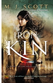 Iron Kin - A Novel of the Half-Light City ebook by M.J. Scott