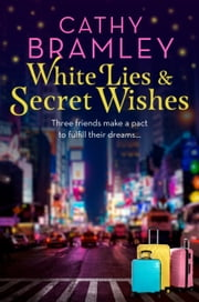 White Lies and Secret Wishes ebook by Cathy Bramley