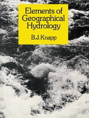 Elements of Geographical Hydrology ebook by B.J. Knapp