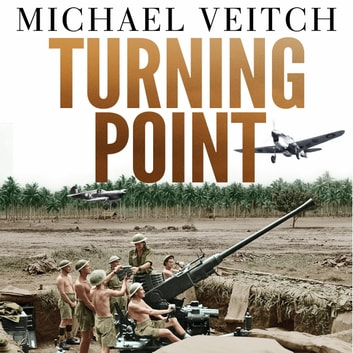 Turning Point - The Battle for Milne Bay 1942 - Japan's first land defeat in World War II audiobook by Michael Veitch