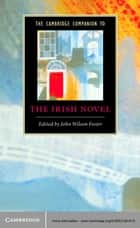The Cambridge Companion to the Irish Novel ebook by John Wilson Foster