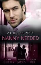 At His Service - Nanny Needed - 3 Book Box Set, Volume 4 ebook by