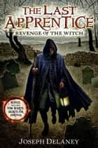 The Last Apprentice: Revenge of the Witch (Book 1) ebook by Joseph Delaney, Patrick Arrasmith