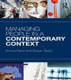 Managing People in a Contemporary Context ebook by Emma Parry,Shaun Tyson