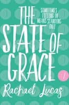 The State of Grace ebook by