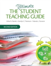 The Ultimate Student Teaching Guide ebook by Kisha N. Daniels,Gerrelyn C. Patterson,Yolanda L. Dunston