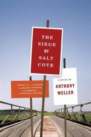 The Siege of Salt Cove: A Novel ebook by Anthony Weller