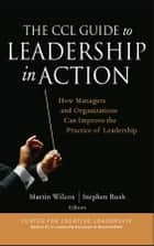The CCL Guide to Leadership in Action ebook by Martin Wilcox,Stephen Rush