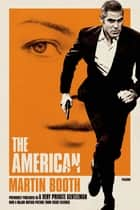 The American - (A Very Private Gentleman) ebook by Martin Booth