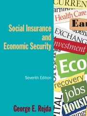 Social Insurance and Economic Security ebook by George E. Rejda