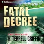Fatal Decree audiobook by H. Terrell Griffin