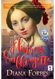 Mistress Suffragette ebook by Diana Forbes