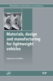 Materials, Design and Manufacturing for Lightweight Vehicles ebook by P K Mallick