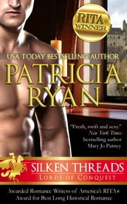 Silken Threads (Lords of Conquest) ebook by Patricia Ryan
