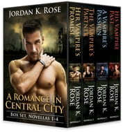 A Romance In Central City Box Ste, Novellas 1-4 ebook by Jordan K. Rose