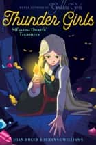 Sif and the Dwarfs' Treasures eBook by Joan Holub, Suzanne Williams