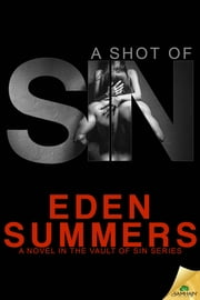 A Shot of Sin ebook by Eden Summers
