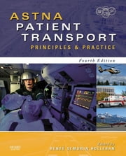 ASTNA Patient Transport - Principles and Practice ebook by ASTNA,Renee S. Holleran
