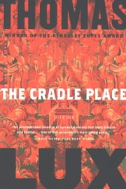 The Cradle Place - Poems ebook by Thomas Lux