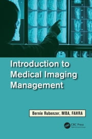 Introduction to Medical Imaging Management ebook by Rubenzer, Bernard