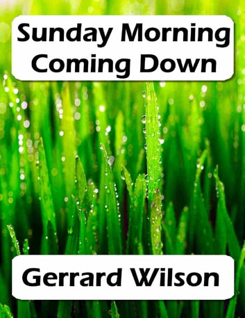 Sunday Morning Coming Down ebook by Gerrard Wilson