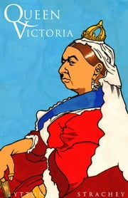 Queen Victoria ebook by Lytton Strachey