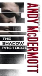 The Shadow Protocol ebook by Andy McDermott