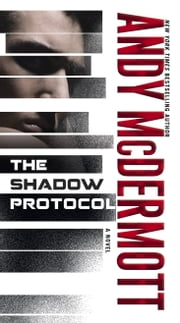 The Shadow Protocol - A Novel ebook by Andy McDermott
