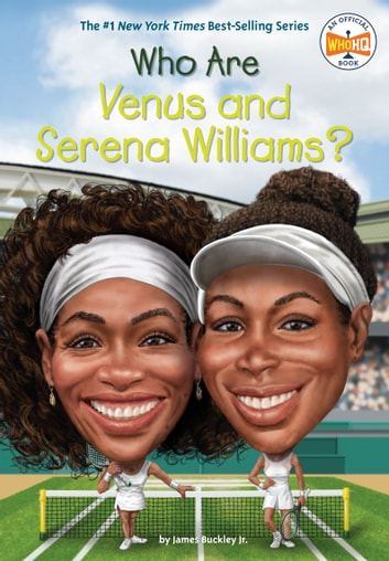Who Are Venus and Serena Williams ebook by James Buckley, Jr.,Who HQ