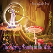 The sleeping Beauty in the Wood audiobook by Charles Perrault
