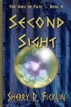Second Sight ebook by Sherry D. Ficklin