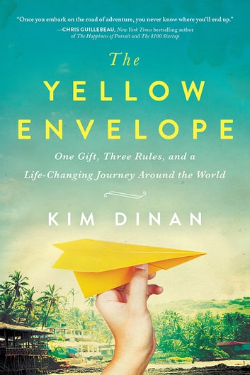 The yellow envelope ebook by kim dinan 9781492635390 rakuten kobo the yellow envelope one gift three rules and a life changing journey fandeluxe Image collections