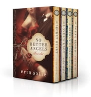 No Better Angels Box Set - includes The Secret Heart, The Lover's Knot, The Orphan Pearl, The Young Blood ebook by Erin Satie