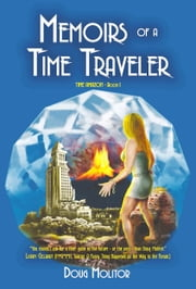 Memoirs of a Time Traveler - Time Amazon 1 ebook by Doug Molitor