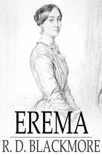 Erema - Or, My Father's Sin ebook by R. D. Blackmore