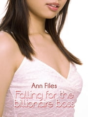 Falling For The Billionaire Boss ebook by Ann Files