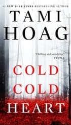 Cold Cold Heart ebook by Tami Hoag