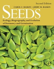 Seeds - Ecology, Biogeography, and, Evolution of Dormancy and Germination ebook by Carol C. Baskin,Jerry M. Baskin