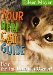 Your New Cat Guide ebook by Eileen Mayer