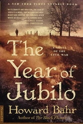 The Year of Jubilo - A Novel of the Civil War ebook by Howard Bahr